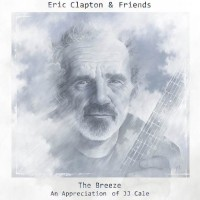 Eric Clapton & Friends, The Breeze An Appreciation Of JJ Cale: Από το Sweet and Swing της Κατερίνας Καράτζια