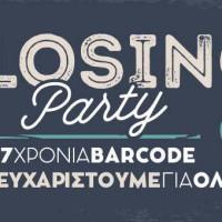Διήμερο αποχαιρετιστήριο πάρτι για το αγαπημένο μας Barcode μετά από 7 χρόνια λειτουργίας!